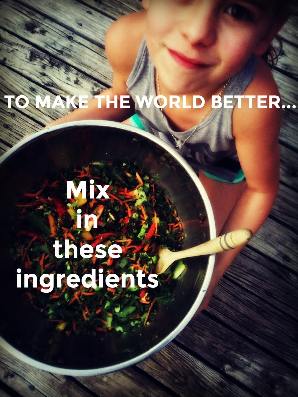 To Make The World Better: A Recipe